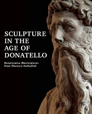 Sculpture in the Age of Donatello by Timothy Verdon