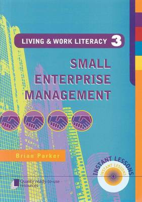 Living and Work Literacy Small Enterprise Management Book 3 by Brian Parker