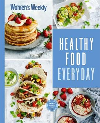 Healthy Food Everyday by The Australian Women's Weekly