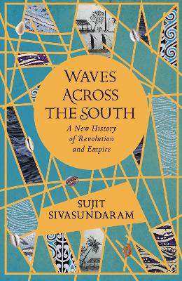 Waves Across the South: A New History of Revolution and Empire book