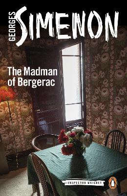The Madman of Bergerac: Inspector Maigret #15 by Georges Simenon