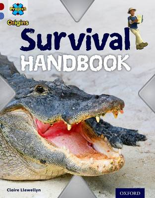 Project X Origins: Dark Red Book Band, Oxford Level 17: Extreme: Survival Handbook by Claire Llewellyn