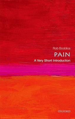Pain: A Very Short Introduction by Rob Boddice