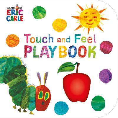 The Very Hungry Caterpillar: Touch and Feel Playbook: Eric Carle book