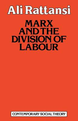Marx and the Division of Labour by Ali Rattansi