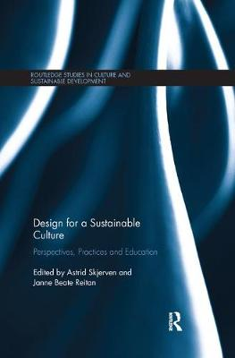 Design for a Sustainable Culture: Perspectives, Practices and Education by Astrid Skjerven