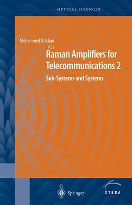 Raman Amplifiers for Telecommunications 2 by Mohammed N. Islam