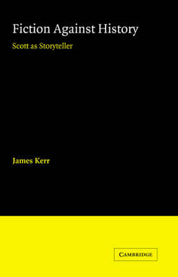 Fiction against History by James Kerr