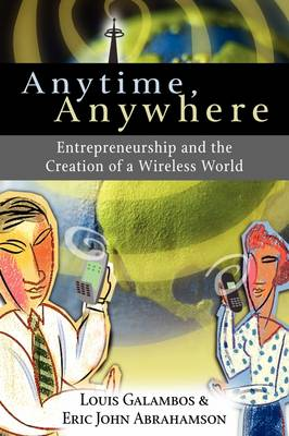 Anytime, Anywhere by Louis Galambos