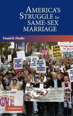 America's Struggle for Same-Sex Marriage by Daniel R. Pinello