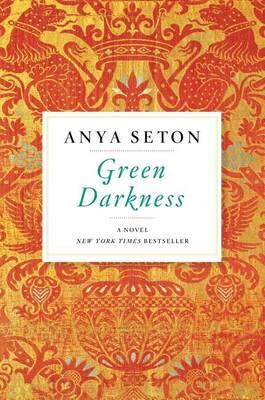 Green Darkness by Anya Seton