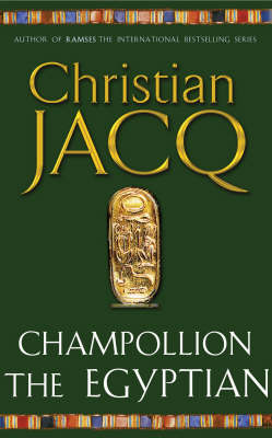 Champollion The Egyptian by Christian Jacq