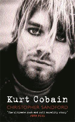 Kurt Cobain by Christopher Sandford