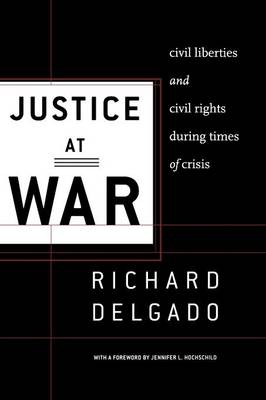 Justice at War by Richard Delgado