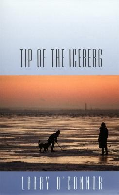 Tip of the Iceberg by Larry O'Connor