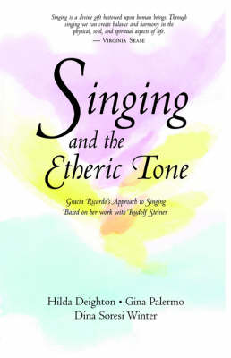 Singing in the Etheric Tone by Hilda Deighton