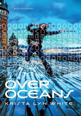 Over Oceans by Krista Lyn White