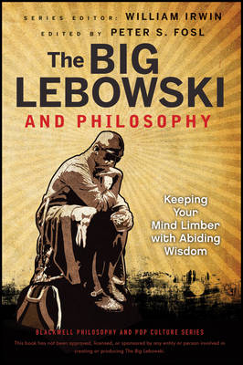 The Big Lebowski and Philosophy by William Irwin