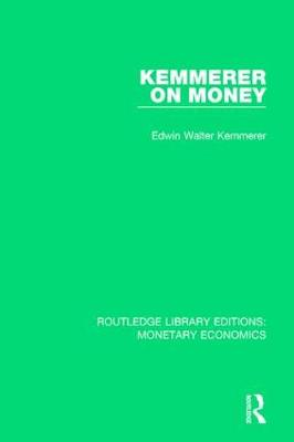 Kemmerer on Money by Edwin Walter Kemmerer