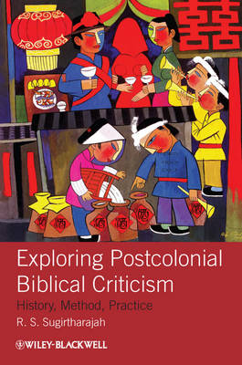 Exploring Postcolonial Biblical Criticism by R. S. Sugirtharajah