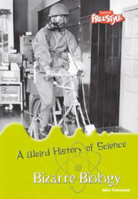 Bizarre Biology by John Townsend