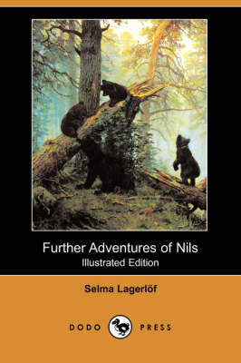 Further Adventures of Nils (Illustrated Edition) (Dodo Press) book