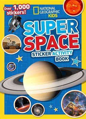 National Geographic Kids Super Space Sticker Activity Book by National Geographic Kids