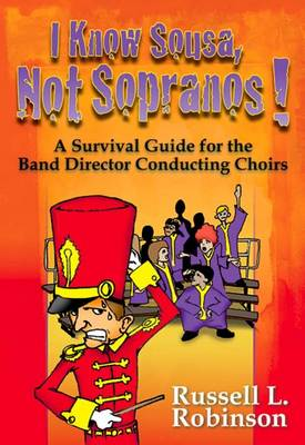 I Know Sousa, Not Sopranos! by Russell Robinson