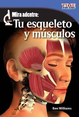 Mira Adentro: Tu Esqueleto y Musculos (Look Inside: Your Skeleton and Muscles) by Ben Williams