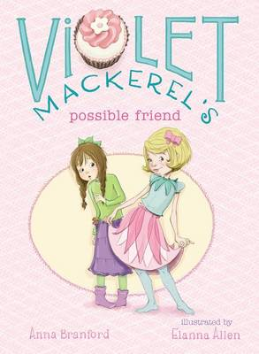 Violet Mackerel's Possible Friend by Anna Branford