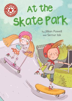 Reading Champion: At the Skate Park by Jillian Powell