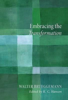 Embracing the Transformation by Walter Brueggemann