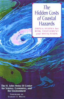 Hidden Costs of Coastal Hazards by H. John Heinz III Center for Science, Economics, and the Environment