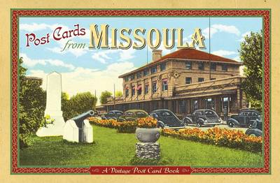 Post Cards from Missoula by Farcountry Press
