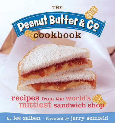Peanut Butter and Co. Cookbook by Lee Zalben