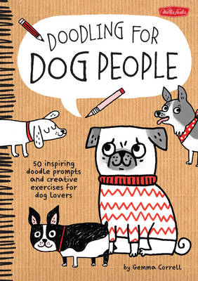 Doodling for Dog People by Gemma Correll