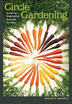Circle Gardening by Kenneth E. Spaeth