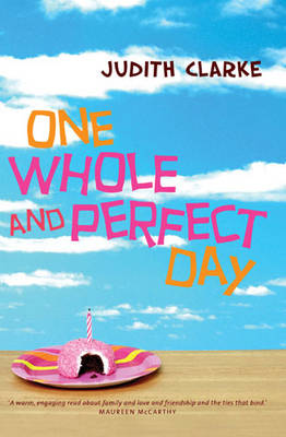 One Whole and Perfect Day by Judith Clarke