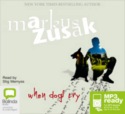 When Dogs Cry by Markus Zusak