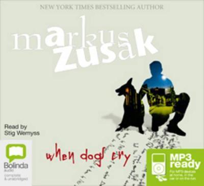 When Dogs Cry by Markus Zusak