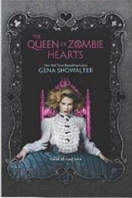 THE QUEEN OF ZOMBIE HEARTS by Gena Showalter