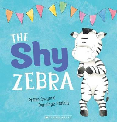 Feelings #1: The Shy Zebra by Phillip Gwynne