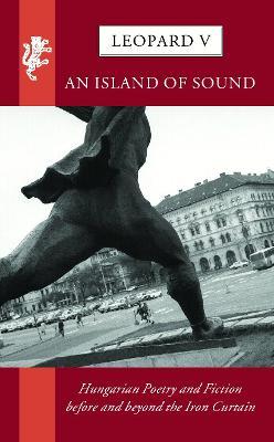 Leopard V: An Island of Sound by George Szirtes