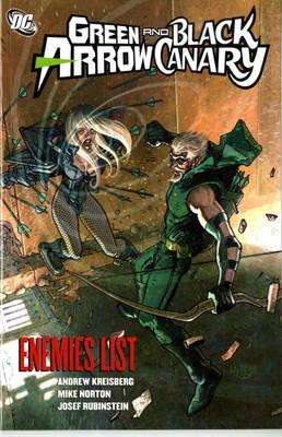 Green Arrow/Black Canary Enemies List. Writer, Andrew Kreisberg Enemies List v. 4 by Mike Norton