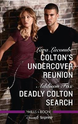 Colton's Undercover Reunion/Deadly Colton Search by Addison Fox