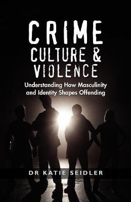 Crime, Culture & Violence by Katie Seidler
