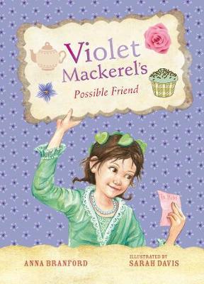 Violet Mackerel's Possible Friend (Book 5) by Anna Branford