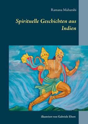 Spirituelle Geschichten aus Indien by Ramana Maharshi