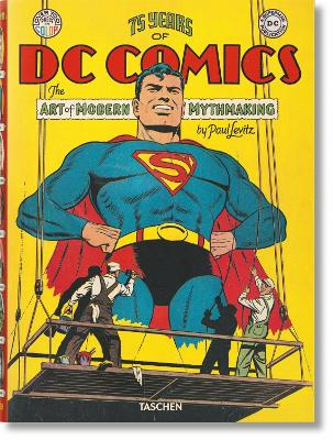 75 Years of DC Comics by Paul Levitz
