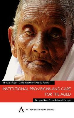Institutional Provisions and Care for the Aged by S. Irudaya Rajan